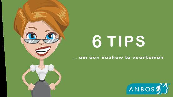 Oh no, een no-show! 6 tips van ANBOS om dit te voorkomen